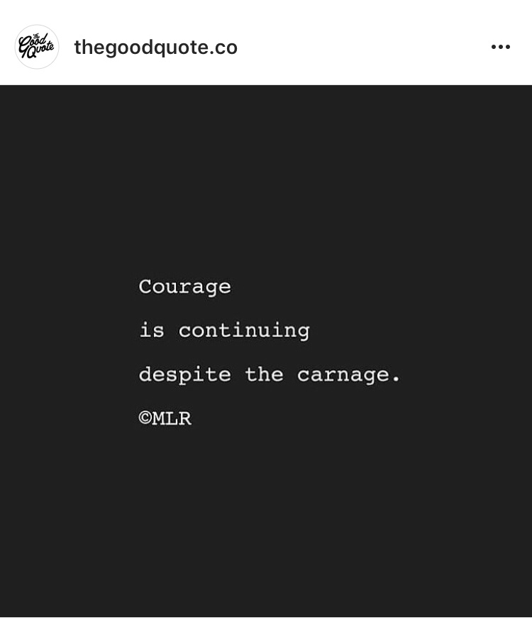 Courage During Carnage
