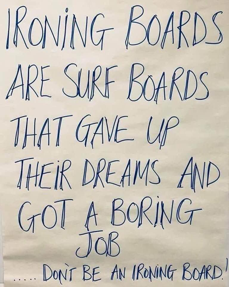Surf Boards are not Ironing Boards